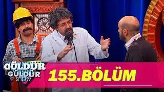 Güldür Güldür Show 155. Bölüm Full HD Tek Parça