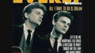 All I Have To Do Is Dream - Everly Brothers