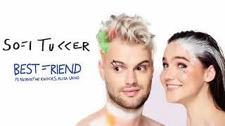 Sofi Tukker Best Friend Feat Nervo The Knocks Alisa Ueno Single
