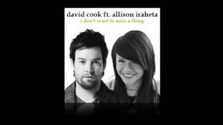 I Don't Want To Miss A Thing -  David Cook ft. Allison Iraheta
