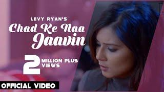 Chad Ke Na Jaavin (Full Song)- Levy Ryan - Infra Records - Latest Punjabi Song 2017