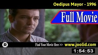 Watch: Oedipo alcalde (1996) Full Movie Online