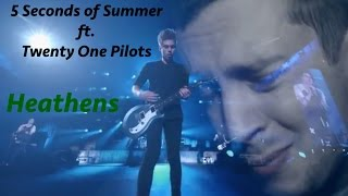 5SOS - Heathens ft. Twenty One Pilots