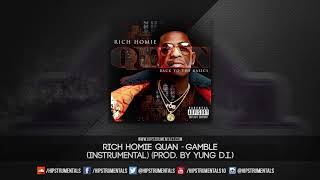 Rich Homie Quan - Gamble [Instrumental] (Prod. By Yung D.I.) + DL via @Hipstrumentals
