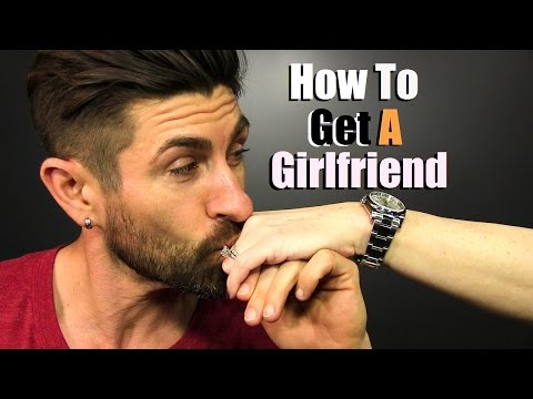 How To Get A Girlfriend | 6 Simple Steps!