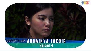 Samarinda | Andainya Takdir | Episod 4