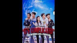IT'S COMPLICATED   war between love & friendship   short movie   JUST BORN presents