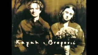 Kayah & Bregovic   Nie ma, nie ma ciebie