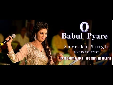 O Babul Pyare By Sarrika Singh Live Hema Malini