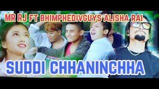 Mr Rj || New nepali Suddi chhaninchha song  || FT bhimphedi guys Alisha rai 2018
