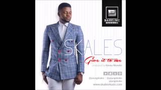 Skales - Give It To Me (OFFICIAL AUDIO 2014)