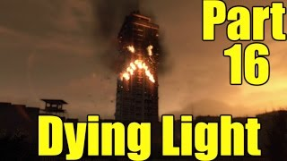 The FGN Crew Plays: Dying Light Part 16 - The Signal Fire (PC)