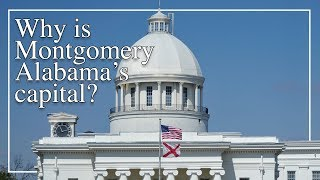 Ask Alabama: Why is Montgomery the capital of Alabama?