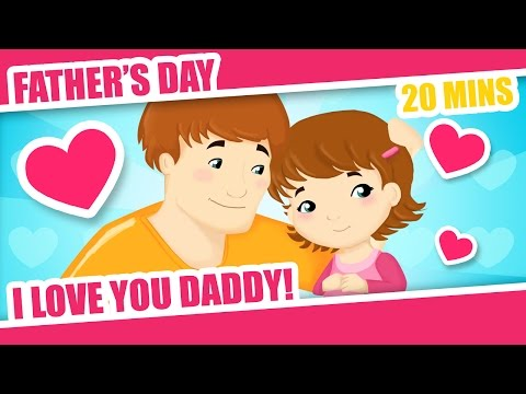 I love you Daddy Father s Day Song for Children Kids Baby and Children s songs