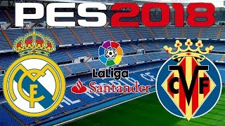PES 2018 - 2017-18 LA LIGA - REAL MADRID vs VILLARREAL