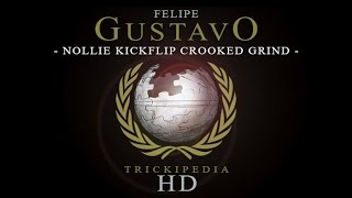 Felipe Gustavo: Trickipedia - Nollie Kickflip Crooked Grind