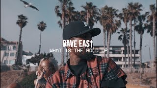Dave East - What Is The Hold Up (Official Video)