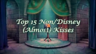 Top 15 Non/Disney (Almost) Kisses