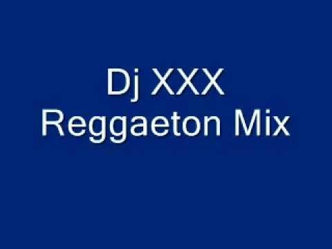 Dj XXX - Reggaeton Mix