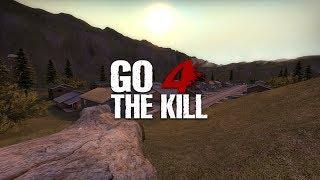 Go 4 the Kill : We're in.