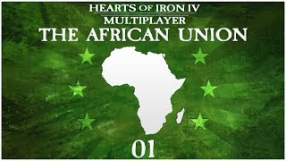 Hearts of Iron 4 Millennium Dawn Multiplayer - The African Union - Episode 1 ...#NotACoup...