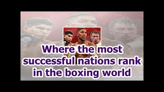 Where the most successful nations rank in the boxing world