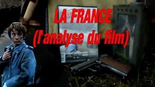 LA FRANCE :  l'analyse du film