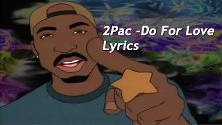 2Pac - Do For Love Lyrics