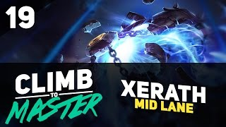 Falling in love with XERATH - Climb to Master - Episode 19