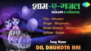 Dil Dhundta Hai | Shaam-E-Ghazal | Mausam | Bhupinder Singh