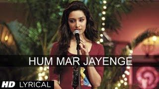 """Hum Mar Jayenge"" Aashiqui 2 Full Song With Lyrics   Aditya Roy Kapur, Shraddha Kapoor"