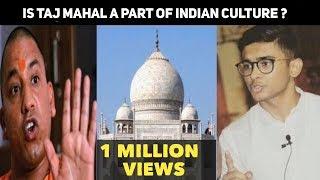 Is Taj Mahal a part of Indian culture ? - by Wali Rahmani