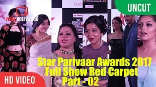 UNCUT - Star Parivaar Awards 2017 Full Show Red Carpet - Part 02 | Star Plus