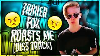Tanner Fox Roasts Me! (Diss Track)