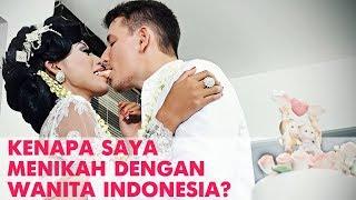 Kenapa saya menikah dengan Indonesia wanita? Why i married with indonesian girl?