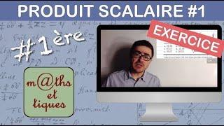 EXERCICE : Calculer un produit scalaire (1) - Première