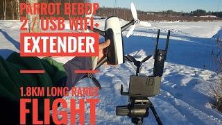 Parrot bebop /wifi+ extender 1,8km long range flight