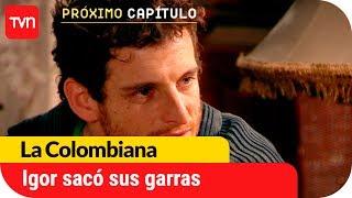 Igor sacó sus garras | Avance La Colombiana - E76