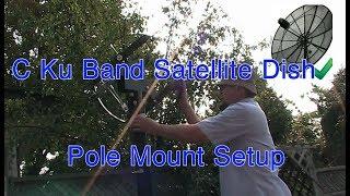 Setting up a C Ku Band Satellite Dish Part 1 Pole Mount Setup