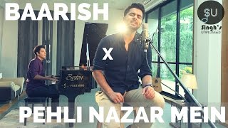 Baarish  Half Girlfriend  Pehli Nazar Mein  Atif Aslam Singhs Unplugged Mashup Cover