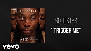 Solidstar - Trigger me - Official Audio ft. Mr Eazi