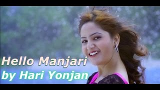 Hello Manjari | Latest Pop Song | Hari Yonjan