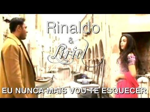 Rinaldo & Liriel Eu Nunca Mais Vou Te Esquecer Clipe