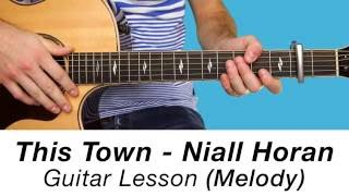 This Town - Niall Horan - Guitar Lesson / Tutorial - MELODY + Onscreen TAB
