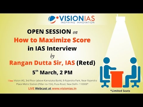 Open Session on How to Maximize Score in IAS Interview by Rangan Dutta sir IAS Retd