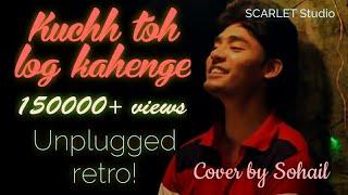 Kuch Toh Log Kahenge | Sohail Hasan Mallik | Tribute to Kishore Da | #2