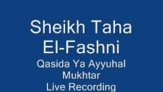 Sheikh Taha Al-Fashni Qasida Ya Ayyuhal Mukhtar