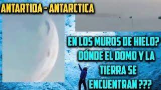 Video de los Limites del Domo en los Muros de Hielo? Antártida!