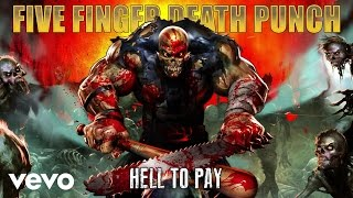 Five Finger Death Punch - Hell To Pay (Audio)