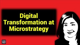 Digital Transformation at MicroStrategy: IT and the New Services Economy